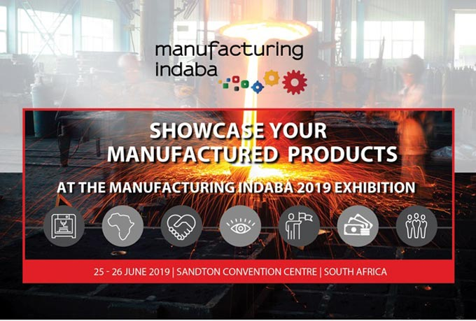 REGISTER TO EXHIBIT: Manufacturing Indaba on 25-26 June 2019