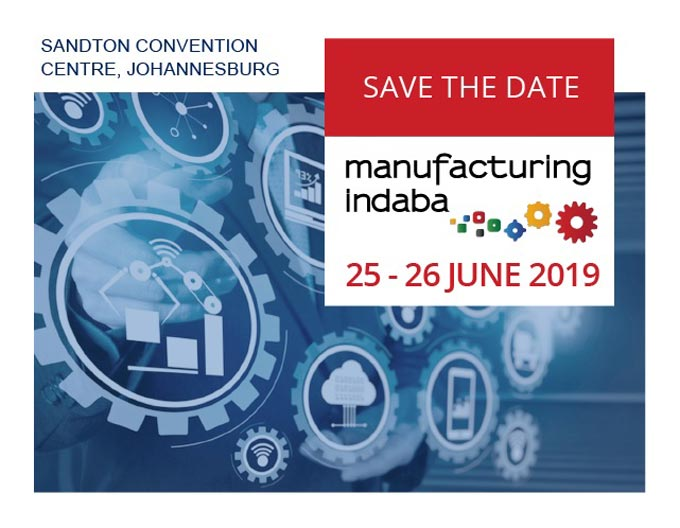 SAVE THE DATE: Join us at the 2019 Manufacturing Indaba on 25-26 June 2019