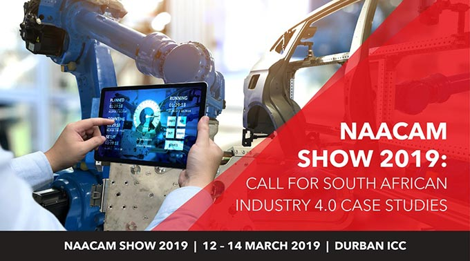 NAACAM Show 2019: Call for South African Industry 4.0 case studies