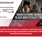 Manufacturing Indaba Launches Black Industrialist Forum