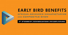 African Advanced Manufacturing and Composites Show - Early Bird Benefits